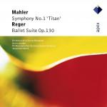 Mahler : Symphony No.1, 'Titan' & Reger : Ballet Suite - Apex详情