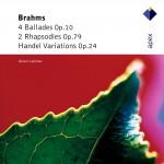 Brahms : 'Handel' Variations, Ballades & 2 Rhapsodies详情