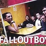 Fall Out Boys Everything Out With Your Girlfriend详情