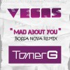 Vegas & Tomer G Mad About You [Bossa Nova Remix] 试听