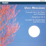 Meriläinen : Concerto No.2 For Piano And Orchestra, Symphony No.3, Concerto For详情