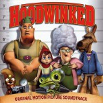 Hoodwinked: Original Motion Picture Soundtrack详情