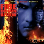 Fire Down Below (Music From The Motion Picture)详情