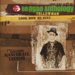 Reggae Anthology-Look How Me Sexy详情