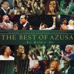 Bishop Carlton Pearson Presents The Best Of Azusa... Yet Holdin' On详情