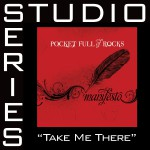 Take Me There [Studio Series Performance Track]详情