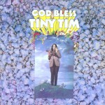 God Bless Tiny Tim (US Release)详情