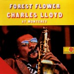 Forest Flower: Charles Lloyd At Monterey (US Release)详情