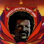 Charles Lloyd In The Soviet Union (US Release)