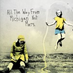 All the Way from Michigan Not Mars [Audio Version]详情