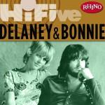 Rhino Hi-Five: Delaney & Bonnie (US Release)详情