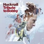 Hucknall Tribute To Bobby (Bonus Content)详情