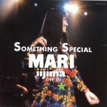 SOMETHING SPECIAL MARI IIJIMA LIVE'90详情