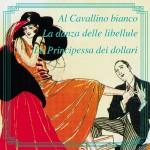 Al Cavallino Bianco - La Danza Delle Libellule - La Principessa Dei Dollari详情