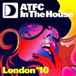 ATFC In The House London '10 Mixtape详情