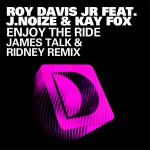 Enjoy The Ride (feat. J. Noize & Kaye Fox) [James Talk & Ridney Remix]详情