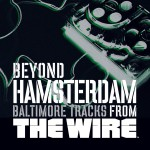 Beyond Hamsterdam, Baltimore Tracks from The Wire详情