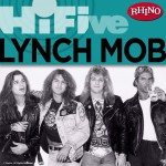 Rhino Hi-Five: Lynch Mob详情