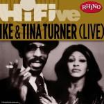 Rhino Hi-Five: Ike & Tina Turner [Live]详情