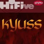 Rhino Hi-Five: Kyuss详情