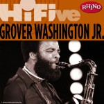 Rhino Hi-Five: Grover Washington Jr.详情