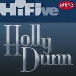 Rhino Hi-Five: Holly Dunn详情