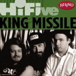 Rhino Hi-Five: King Missile详情