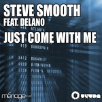 Just Come With Me (feat. Delano)详情