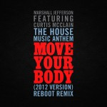 The House Music Anthem (Move Your Body) [feat. Curtis McClain] [2012 Version]详情