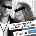 Stalker (Remixes) [feat. Tamra Keenan]详情