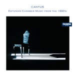 Cantus * Estonian Chamber Music from the 1990'2详情