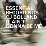 Bolland C.J. / It Ain't Gonna Be Me详情