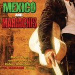Mexico & Mariachis: Music From And Inspired By Robert Rodriguez's El Mariachi Tr详情
