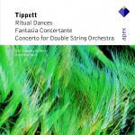 Tippett : Concerto for Double String Orchestra, Fantasia Concertante & Ritual Da详情