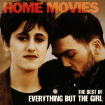 Home Movies - The Best Of Everything But The Girl详情