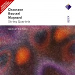 Chausson, Roussel & Magnard : String Quartets - Apex详情