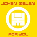 For You (Continuous DJ Mix By Johan Gielen)详情