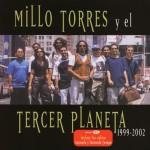 Millo Torres y El Tercer Planeta 1999-2002详情