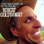 I Don't Mean to Insult You, But You Look Like Bobcat Goldthwait详情