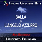 Umberto Balsamo: Balla / L'Angelo Azzurro (New Recording)详情