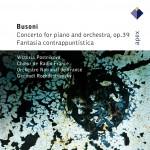 Busoni : Piano Concerto & Fantasia contrappuntistica - APEX详情