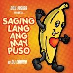 Boy Saging Presents: Saging Lang Ang May Puso详情