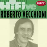 Rhino Hi-Five: Roberto Vecchioni详情