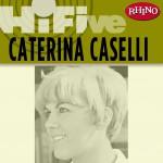 Rhino Hi-Five: Caterina Caselli详情