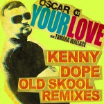 Your Love feat Tamara Wallace - Kenny Dope Old School Remixes详情