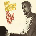 Duke Ellington Presents The Dollar Brand Trio详情