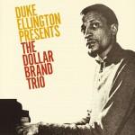 Duke Ellington Presents The Dollar Brand Trio详情