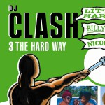 Dj Clash - 3 The Hard Way详情