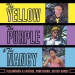 The Yellow, The Purple & The Nancy详情