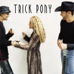 Trick Pony详情
